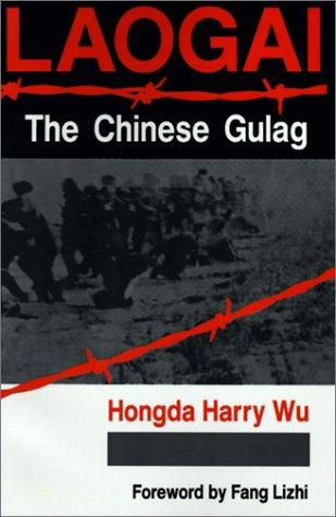 Laogai–the Chinese Gulag