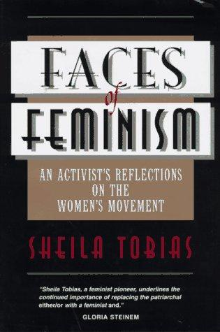 Faces of feminism by Sheila Tobias