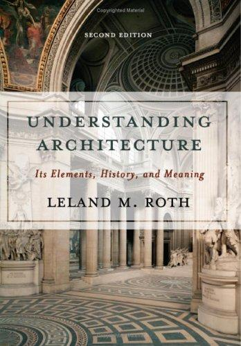Understanding architecture by Leland M. Roth