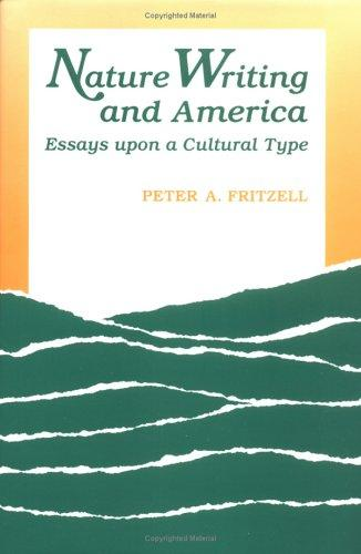 Nature writing and America by Peter A. Fritzell