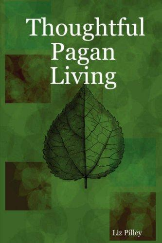 Thoughtful Pagan Living by Liz Pilley