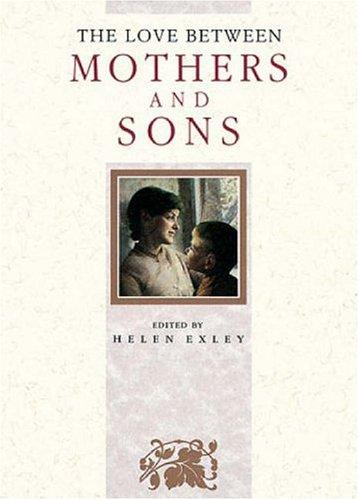 The Love Between Mothers and Sons (The Love Between Series) by Helen Exley