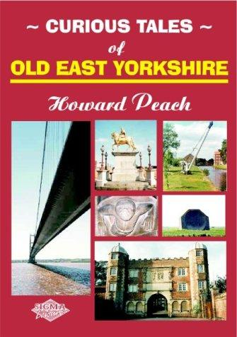 Curious tales of old East Yorkshire by Howard Peach
