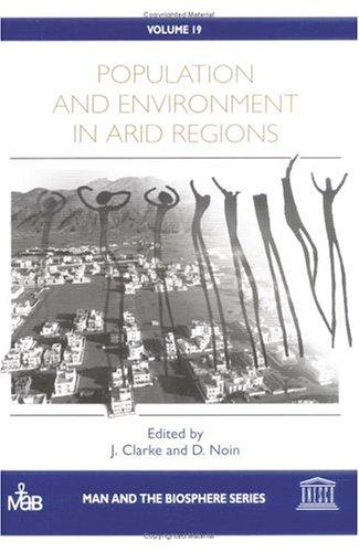Population and environment in arid regions by John Innes Clarke, Daniel Noin