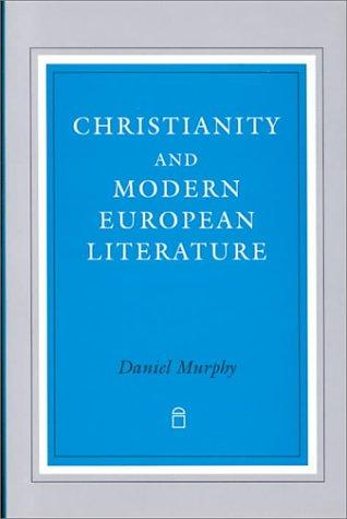 Christianity and modern European literature by Daniel Murphy