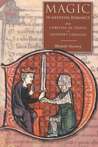 Magic in medieval romance by Michelle Sweeney