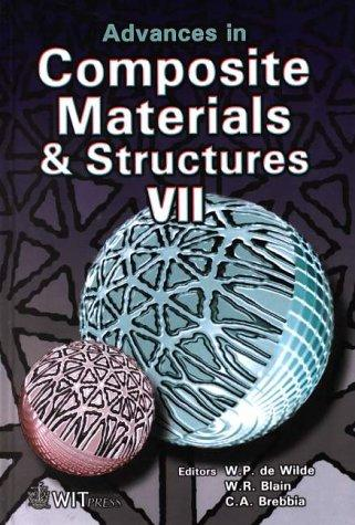 Advances in composite materials and structures VII by International Conference on Advances in Composite Materials and Structures (7th 2000 Bologna, Italy)