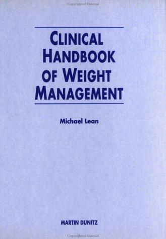 Clinical Handbook of Weight Management by Michael E Lean