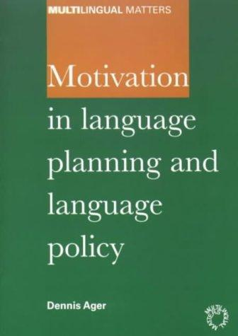 Motivation in language planning and language policy by D. E. Ager