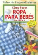 Como hacer ropa para bebes / How to make clothe for Babies by Luna S. Ocampo