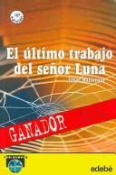 Libro de segunda mano: El ultimo trabajo del senor Luna / The Last Job of Mr. Luna (Periscopio / Periscope)
