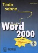 Microsoft Word 2000 - Todo Sobre - Incluye CD-ROM by Natascha Nicol