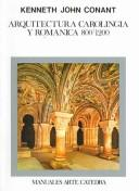 Arquitectura Carolingia Y Romanica/ Carolingia and Roman Architecture (Manuales Arte Catedra) by Kenneth J. Conant