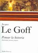 Pensar la historia/ History and Memory by Jacques Le Goff