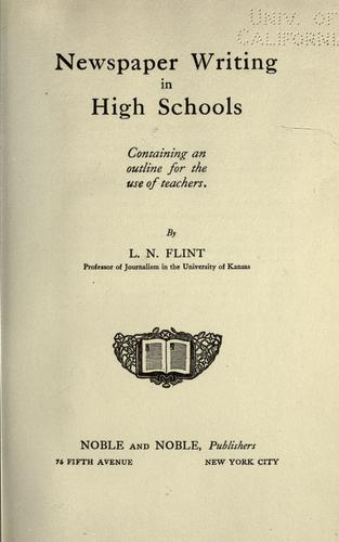Newspaper writing in high schools by Leon Nelson Flint