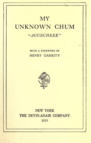 My unknown chum by Charles Bullard Fairbanks