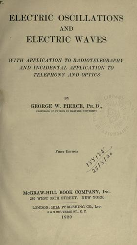 Electric oscillations and electric waves by George Washington Pierce