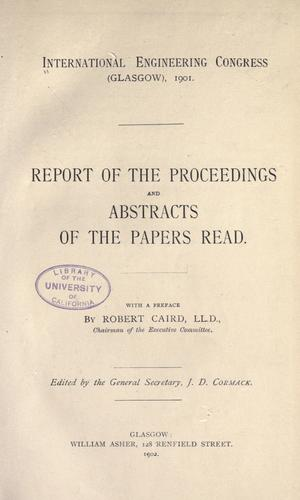 Report of the proceedings and abstracts of the papers read by International Engineering Congress (1901 Glasgow)