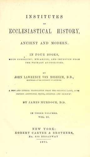Institutes of ecclesiastical history by Johann Lorenz Mosheim