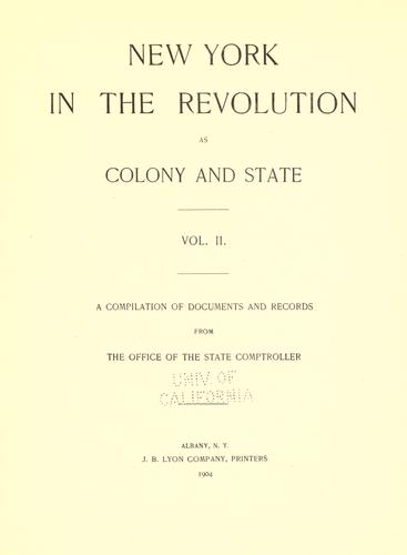 New York in the Revolution as colony and state by New York (State). Comptroller's Office.