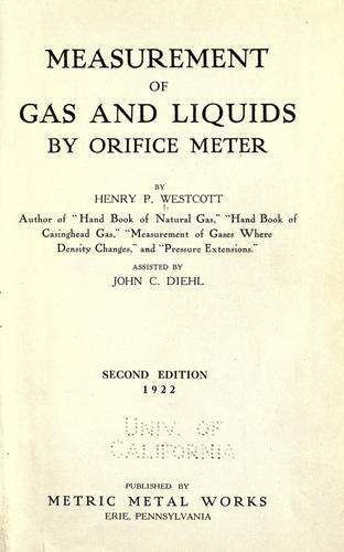 Measurement of gas and liquids by orifice meter by Henry Palmer Westcott