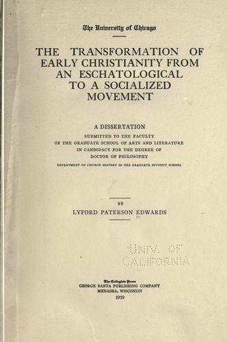 The transformation of early Christianity from an eschatological to a socialized movement