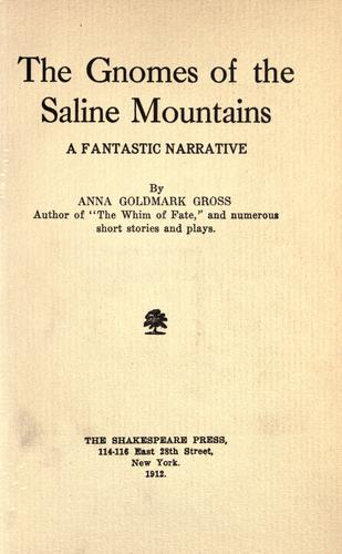 The gnomes of the Saline Mountains by Anna Goldmark Gross