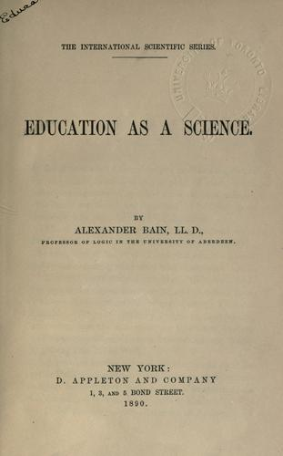 Education as a science by Bain, Alexander