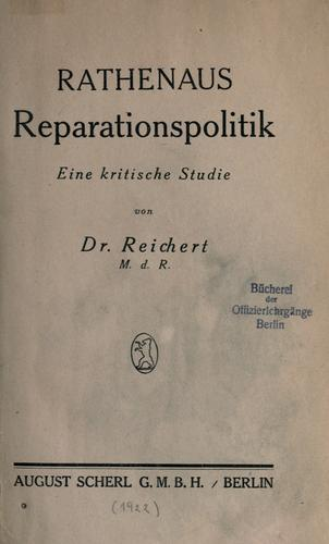 Rathenaus Reparationspolitik, eine kritische Studie by Jacob Reichert