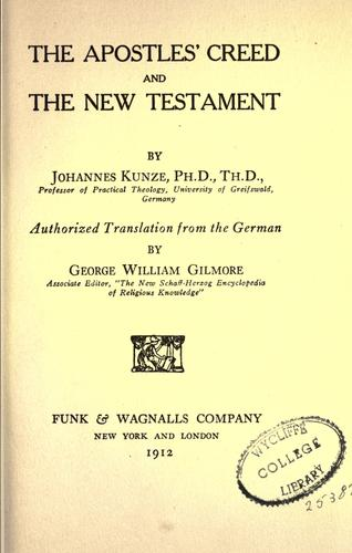 The Apostles creed and the New Testament by Kunze, Johannes
