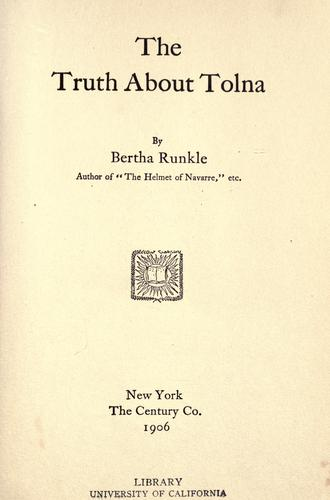The truth about Tolna by Bertha Runkle
