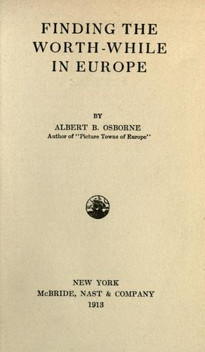 Finding the worth while in Europe by Osborne, Albert B.