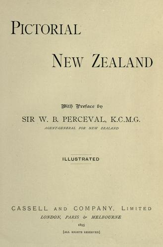 Pictorial New Zealand by [by E.E. Morris and others] With preface by W.B. Perceval. Illustrated.