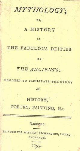 Mythology, or, A history of the fabulous deities of the ancients by Monsigny Madame