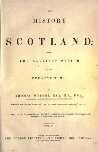 The history of Scotland by Wright, Thomas