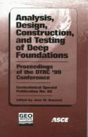 Analysis, Design, Construction, and Testing of Deep Foundations: Proceedings of the Otrc'99 Conference by Texas) Otrc'99 Conference (1999 Austin