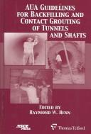 AUA guidelines for backfilling and contact grouting of tunnels and shafts by American Underground Construction Association. Technical Committee on Backfilling and Contact Grouting of Tunnels and Shafts.