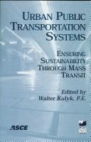 Urban Public Transportation Systems: Ensuring Sustainability Through Mass Transit by Walter Kulyk