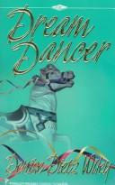 Dream Dancer (Denise Little Presents) by Denise Dietz Wiley