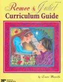 Romeo & Juliet Curriculum Guide by Laura Maravilla