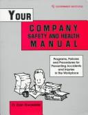 Your Company Safety and Health Manual by CSP, Dan O. Nwaelele