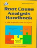 Root Cause Analysis Handbook by ABS Group Inc., Risk and Reliability Division
