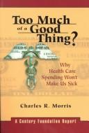 Too Much of a Good Thing by Charles R. Morris